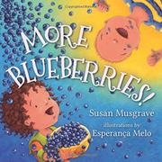 MORE BLUEBERRIES! by Susan Musgrave