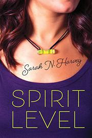 SPIRIT LEVEL by Sarah N. Harvey
