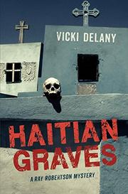 HAITIAN GRAVES by Vicki Delany