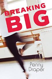BREAKING BIG by Penny Draper