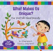 WHAT MAKES US UNIQUE? by Jillian Roberts