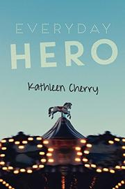 EVERYDAY HERO by Kathleen Cherry