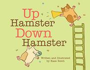 UP HAMSTER, DOWN HAMSTER by Kass Reich