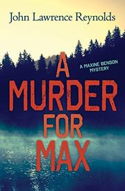 A MURDER FOR MAX by John Lawrence Reynolds
