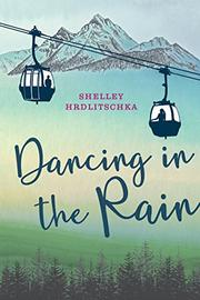 DANCING IN THE RAIN by Shelley Hrdlitschka