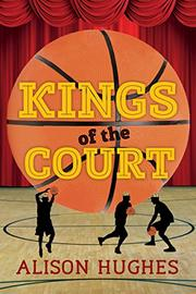 KINGS OF THE COURT by Alison Hughes