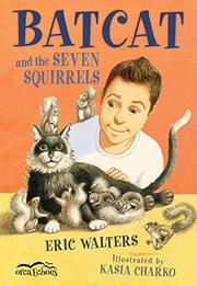 BATCAT AND THE SEVEN SQUIRRELS by Eric Walters