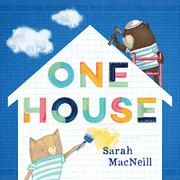 ONE HOUSE by Sarah MacNeill