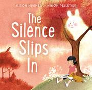 THE SILENCE SLIPS IN by Alison Hughes