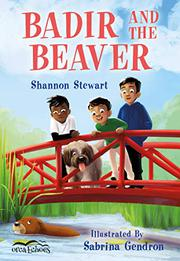 BADIR AND THE BEAVER by Shannon Stewart