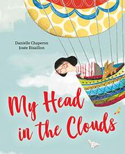 MY HEAD IN THE CLOUDS by Danielle  Chaperon