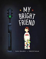 MY BRIGHT FRIEND by Simon Boulerice