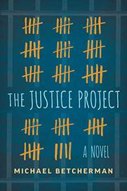 THE JUSTICE PROJECT by Michael Betcherman
