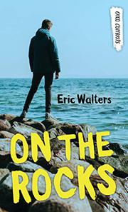ON THE ROCKS by Eric Walters