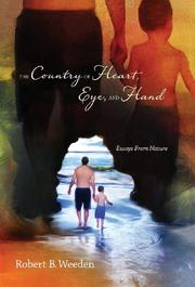 THE COUNTRY OF HEART, EYE, AND HAND by Robert B. Weeden