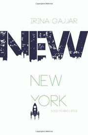 New New York 3000 Years Later by Irina Gajjar