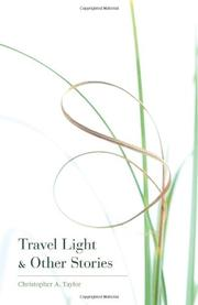 TRAVEL LIGHT & OTHER STORIES by Christopher A. Taylor