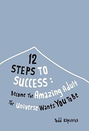 12 Steps To Success: by Todd Kilpatrick