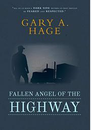 FALLEN ANGEL OF THE HIGHWAY by Gary A. Hage
