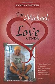 For Michael, Love Cynda by Cynda Yeasting
