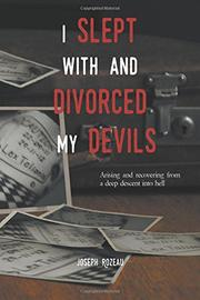 I Slept With And Divorced My Devils by Joseph Rozeau