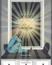 The Secret Snowflake by Teresa Easley
