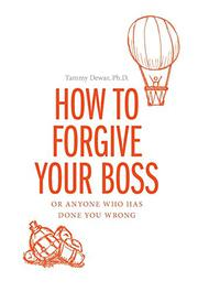How to Forgive Your Boss by Tammy Dewar