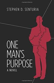 One Man's Purpose by Stephen D. Senturia