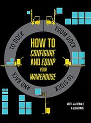 How to Configure and Equip your Warehouse by Keith MacDonald