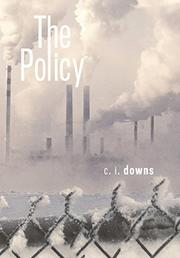The Policy by C.I. Downs