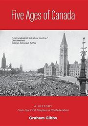 FIVE AGES OF CANADA by Graham Gibbs