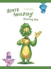 You're Amazing! (Starring You) by Mark Pichora