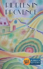 RIDDLES IN PROVENCE by Jane E.M. Robinson
