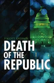 DEATH OF THE REPUBLIC by F. Scott Andison
