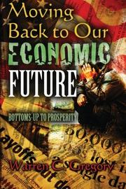 MOVING BACK TO OUR ECONOMIC FUTURE by Warren C. Gregory