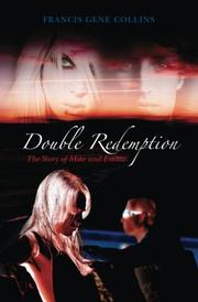 Double Redemption: The Story of Mike and Emma by Francis Gene Collins