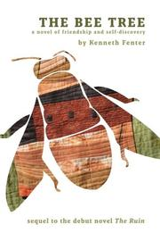 THE BEE TREE by Kenneth Fenter
