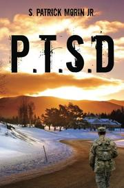 P.T.S.D. by S. Patrick Morin, Jr.