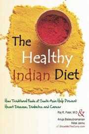 THE HEALTHY INDIAN DIET by Raj R. Patel