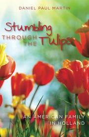 STUMBLING THROUGH THE TULIPS by Daniel Martin