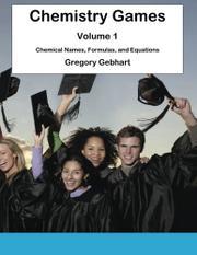 CHEMISTRY GAMES: VOLUME 1 by Gregory Gebhart