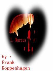 I, MARCUS by Francis Peter Koppenhagen