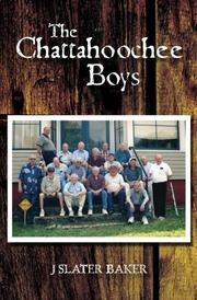 THE CHATTAHOOCHEE BOYS by J. Slater Baker