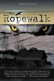 The Ropewalk by John Knauf