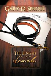 The Length of the Leash by Gary D.  Sproul