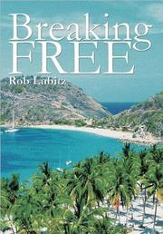 BREAKING FREE by Rob Lubitz