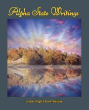 ALPHA STATE WRITINGS by Lloyal High Cloud Walker