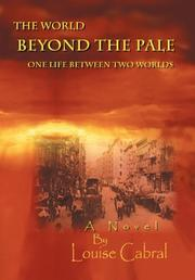 THE WORLD BEYOND THE PALE by Louise  Cabral