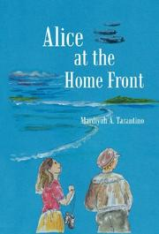 ALICE AT THE HOME FRONT by Mardiyah A. Tarantino