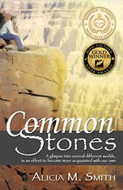 Common Stones by Alicia M. Smith